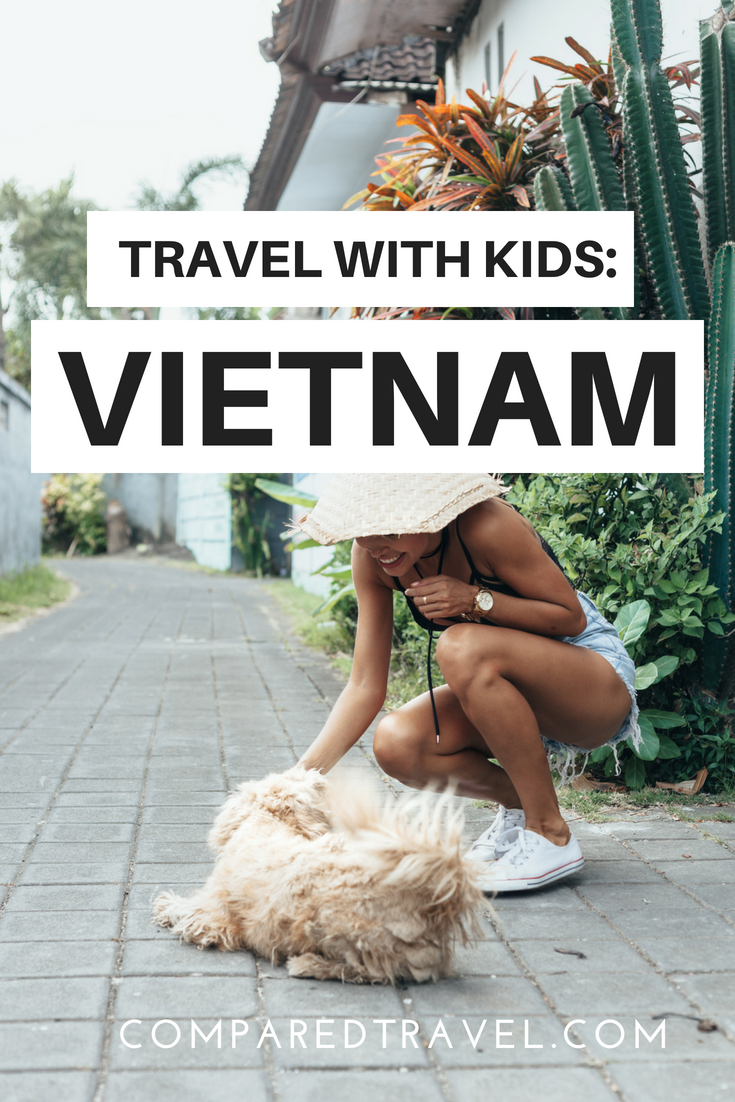 travel with kids to vietnam family travel vietnam cheap flights vietnam cheap hotels | ComparedTravel.com